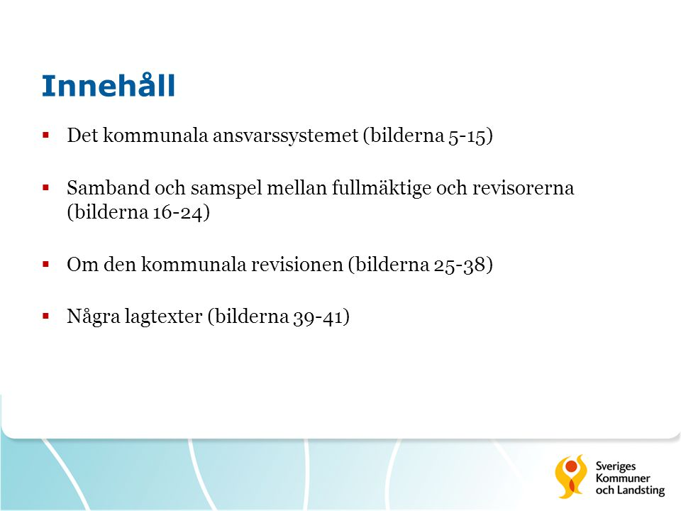 Innehåll Det kommunala ansvarssystemet (bilderna 5-15)