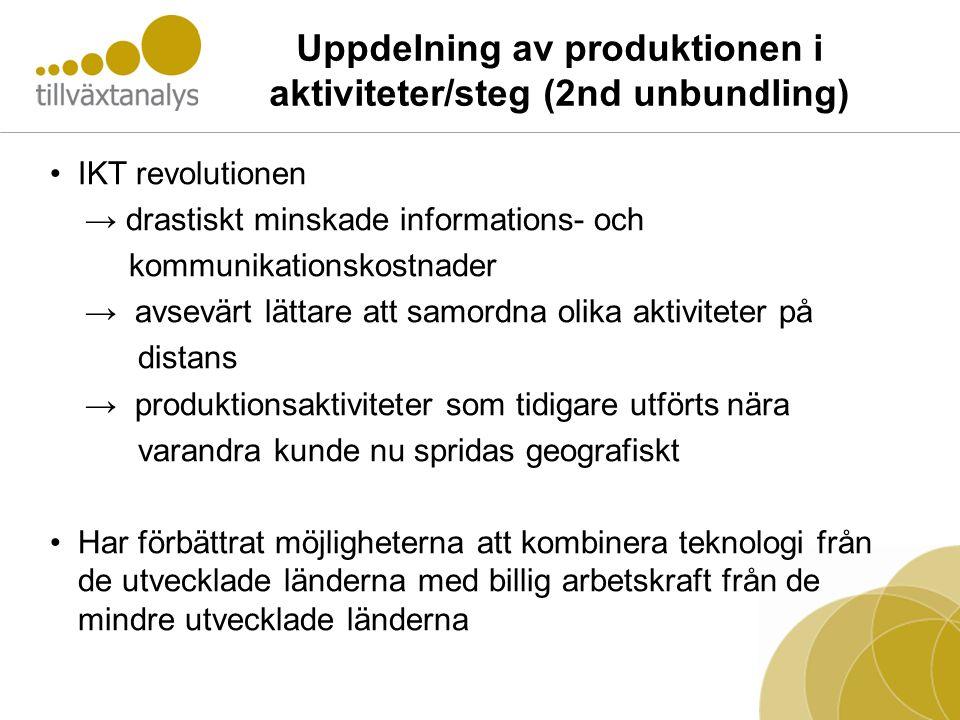 Uppdelning av produktionen i aktiviteter/steg (2nd unbundling)