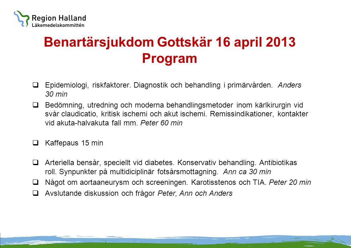 Benartärsjukdom Gottskär 16 april 2013 Program