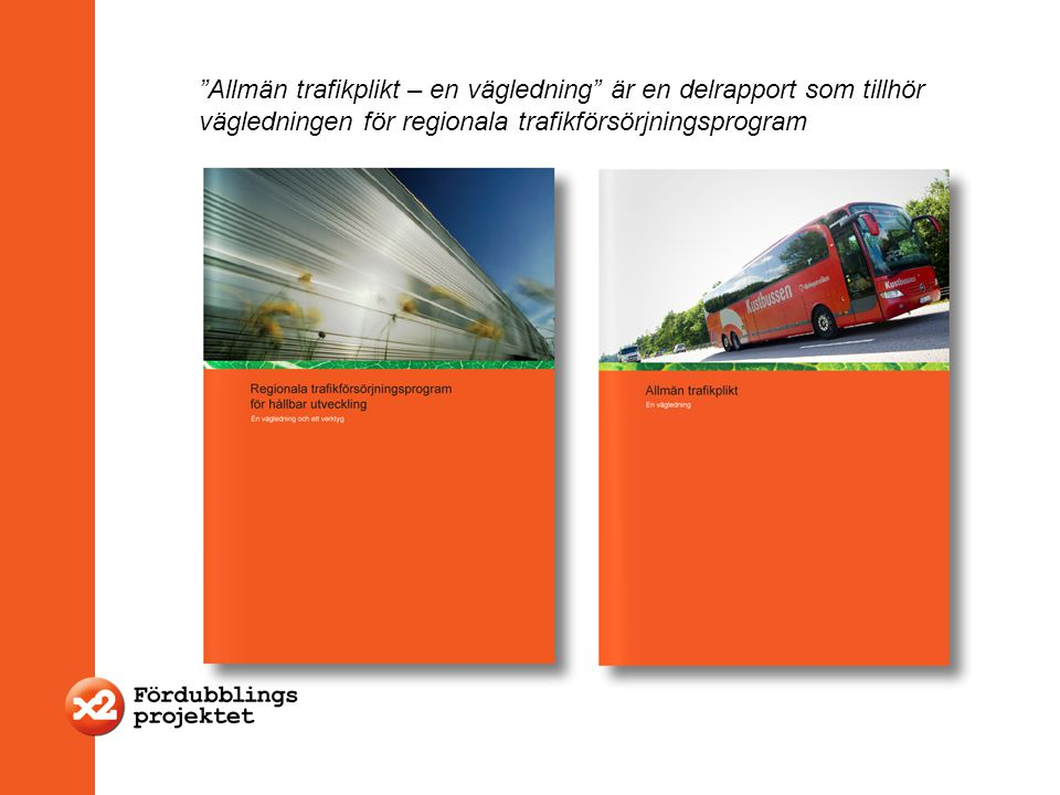 Allmän trafikplikt – en vägledning är en delrapport som tillhör vägledningen för regionala trafikförsörjningsprogram