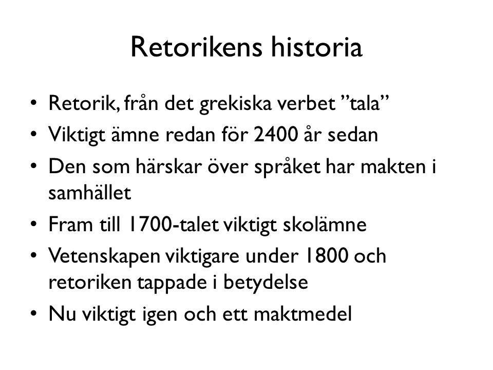 Retorikens historia Retorik, från det grekiska verbet tala