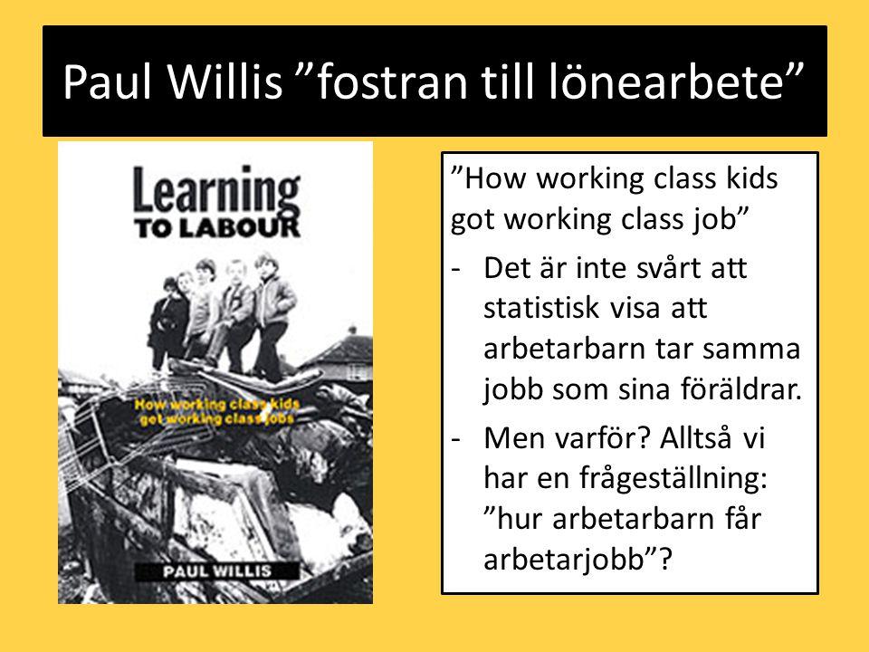 Paul Willis fostran till lönearbete