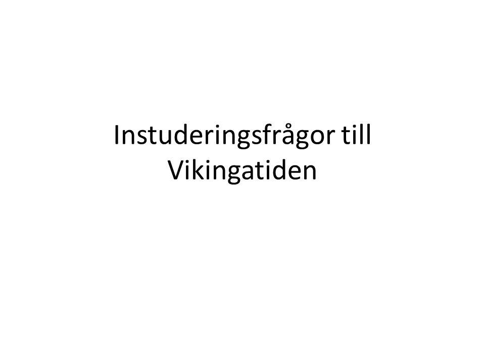 Instuderingsfrågor till Vikingatiden
