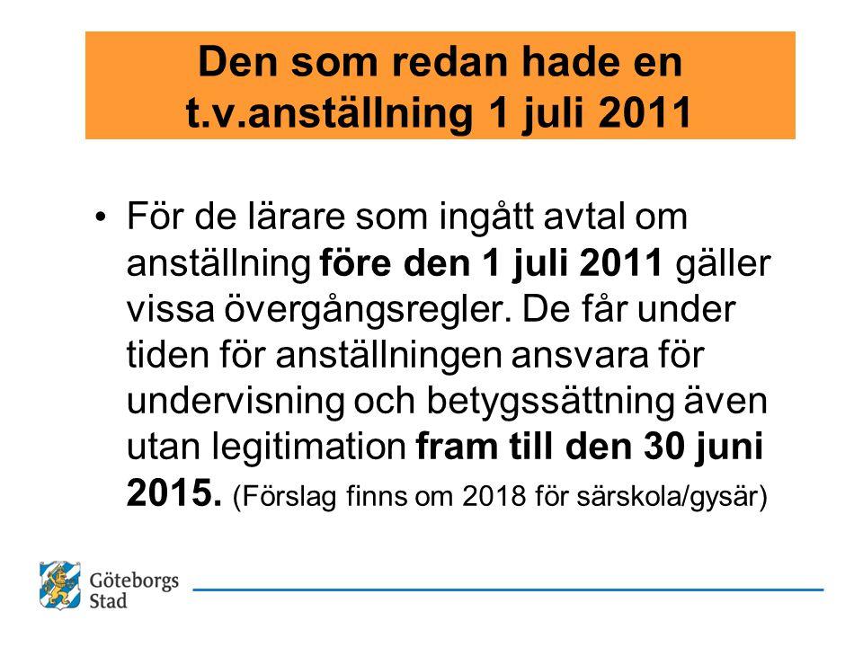 Den som redan hade en t.v.anställning 1 juli 2011