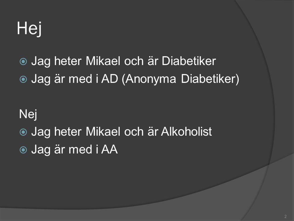 Hej Jag heter Mikael och är Diabetiker