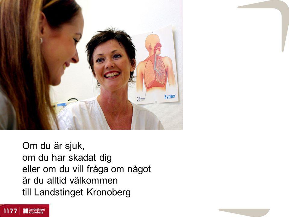 Om du är sjuk, om du har skadat dig eller om du vill fråga om något är du alltid välkommen till Landstinget Kronoberg