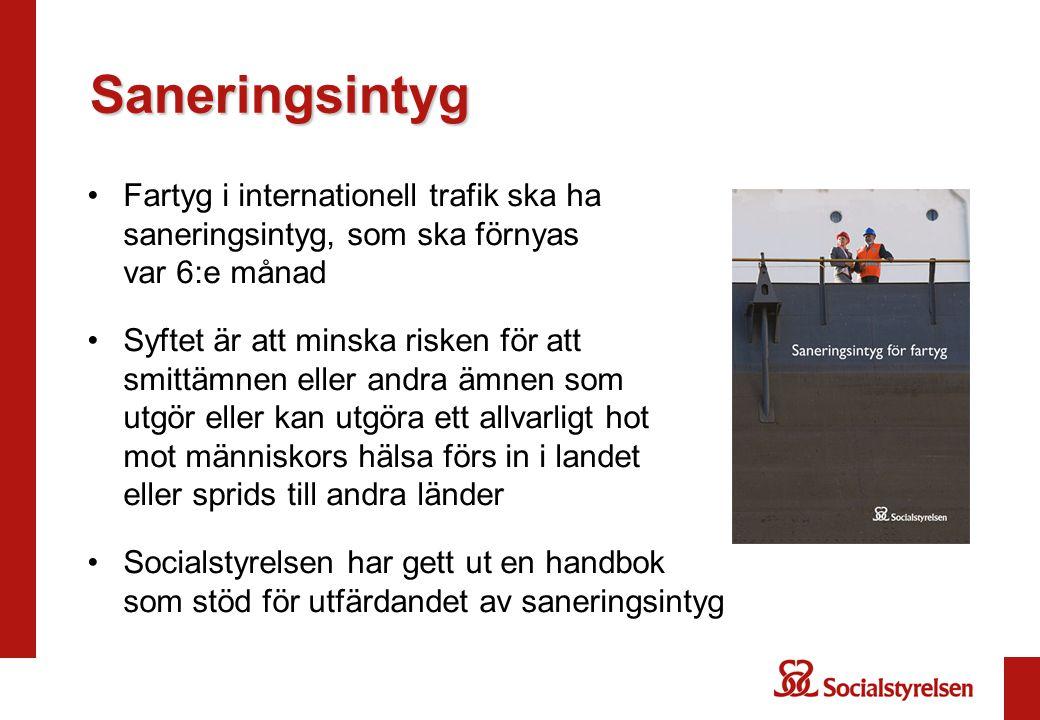 Saneringsintyg Fartyg i internationell trafik ska ha saneringsintyg, som ska förnyas var 6:e månad.