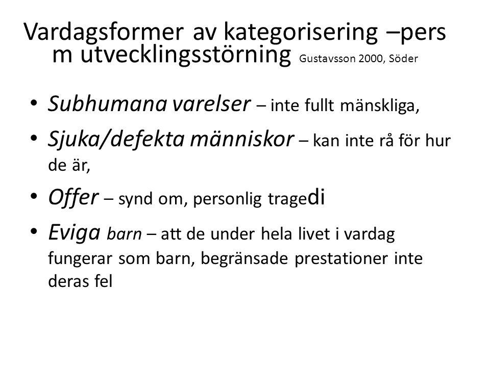 Vardagsformer av kategorisering –pers m utvecklingsstörning Gustavsson 2000, Söder