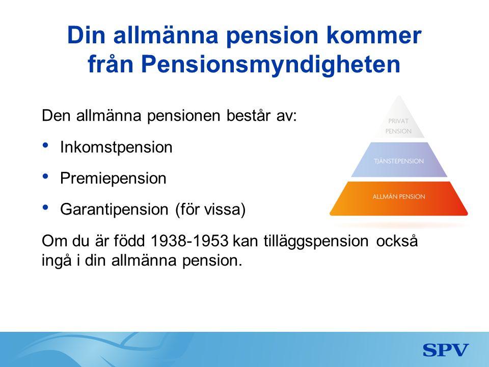 Din allmänna pension kommer från Pensionsmyndigheten