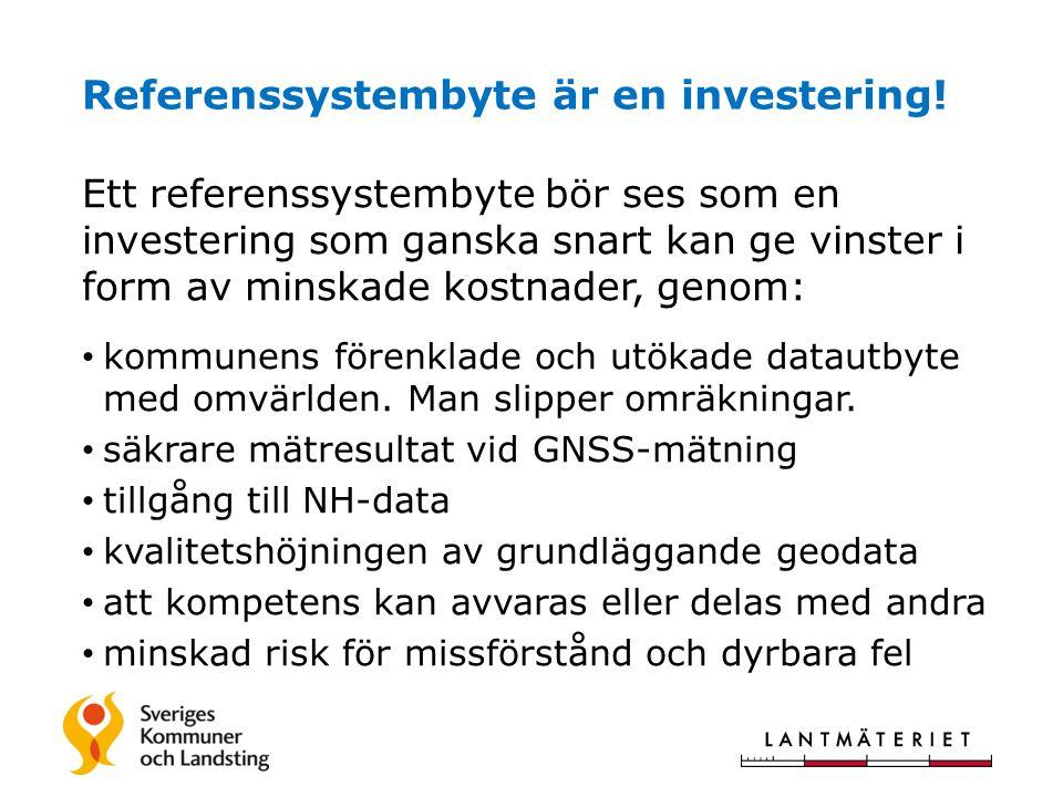Referenssystembyte är en investering!