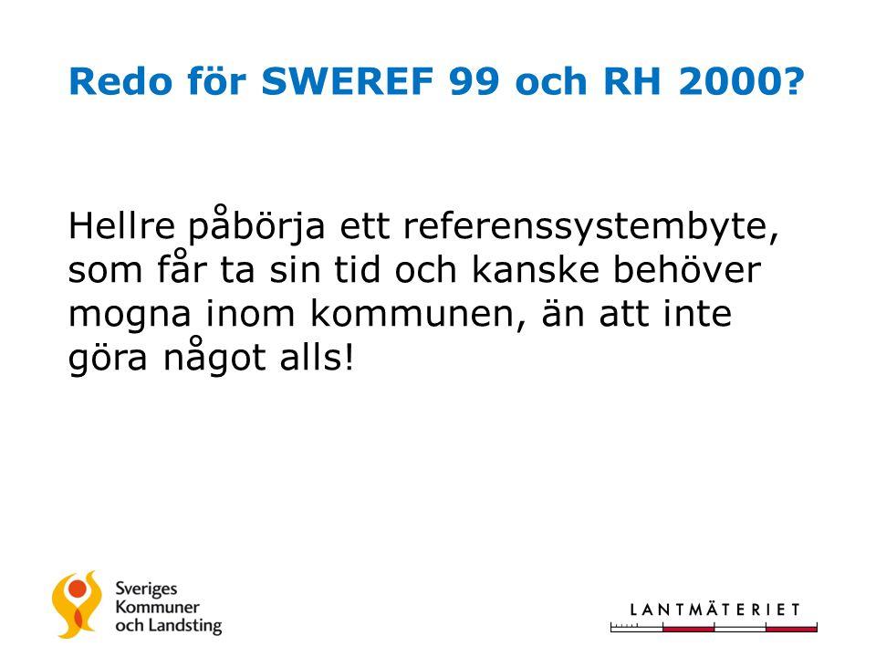 Redo för SWEREF 99 och RH 2000