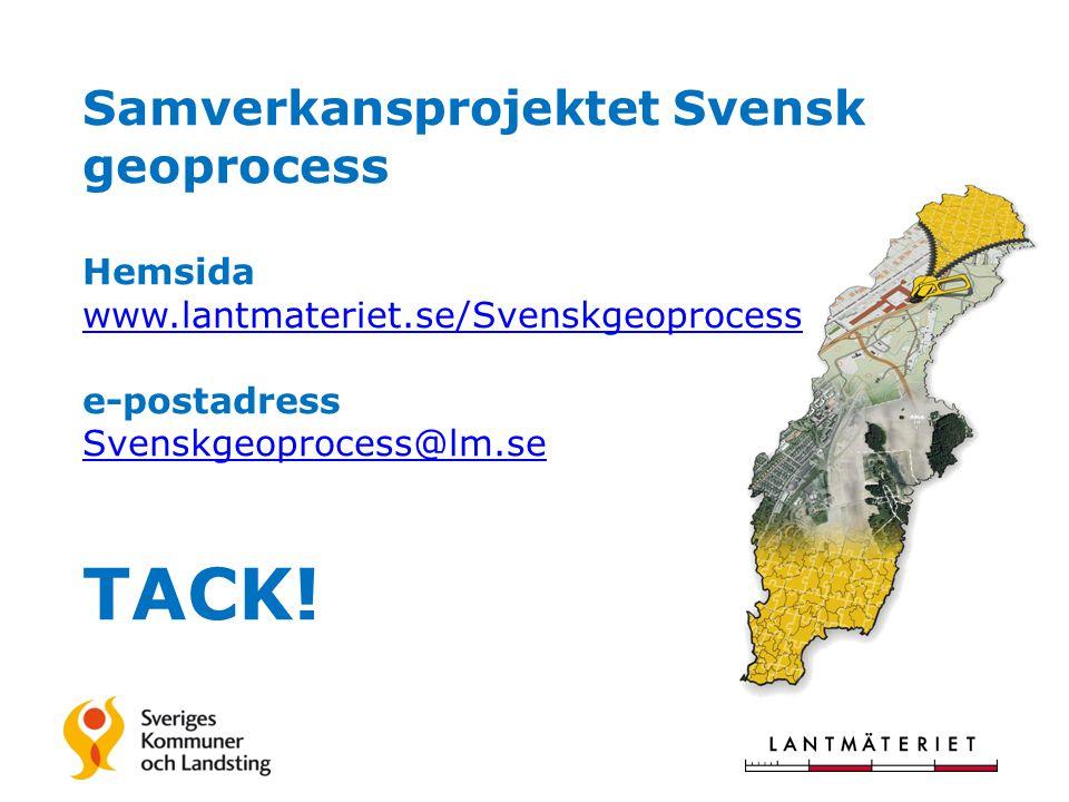 Samverkansprojektet Svensk geoprocess Hemsida www. lantmateriet