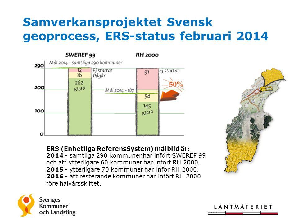 Samverkansprojektet Svensk geoprocess, ERS-status februari 2014