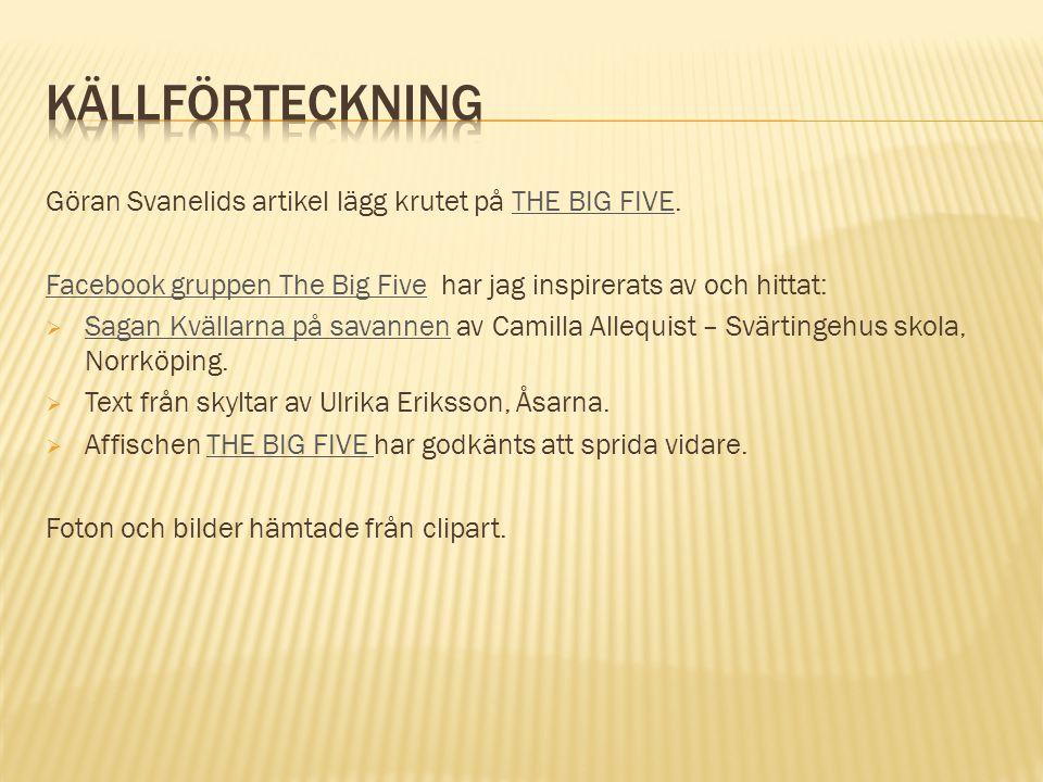 Källförteckning Göran Svanelids artikel lägg krutet på THE BIG FIVE.