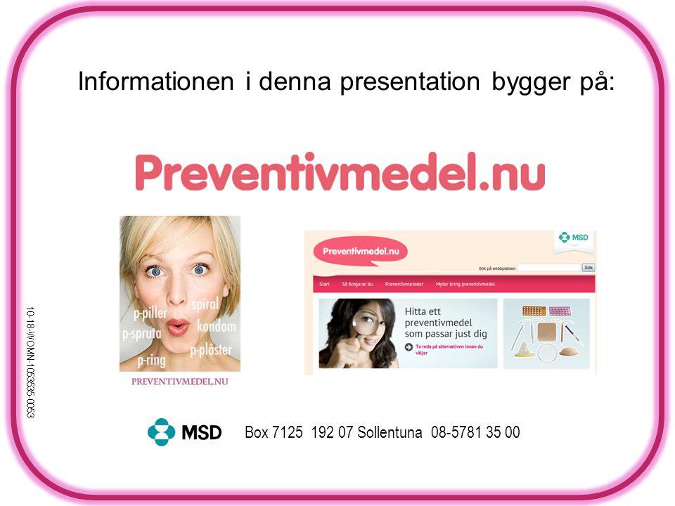 Informationen i denna presentation bygger på: