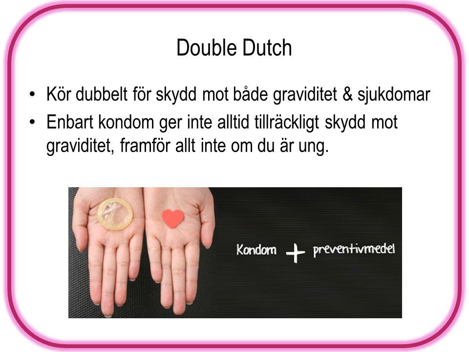 Double Dutch Kör dubbelt för skydd mot både graviditet & sjukdomar