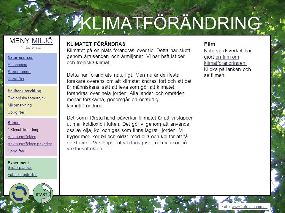 KLIMATFÖRÄNDRING MENY MILJÖ Film KLIMATET FÖRÄNDRAS