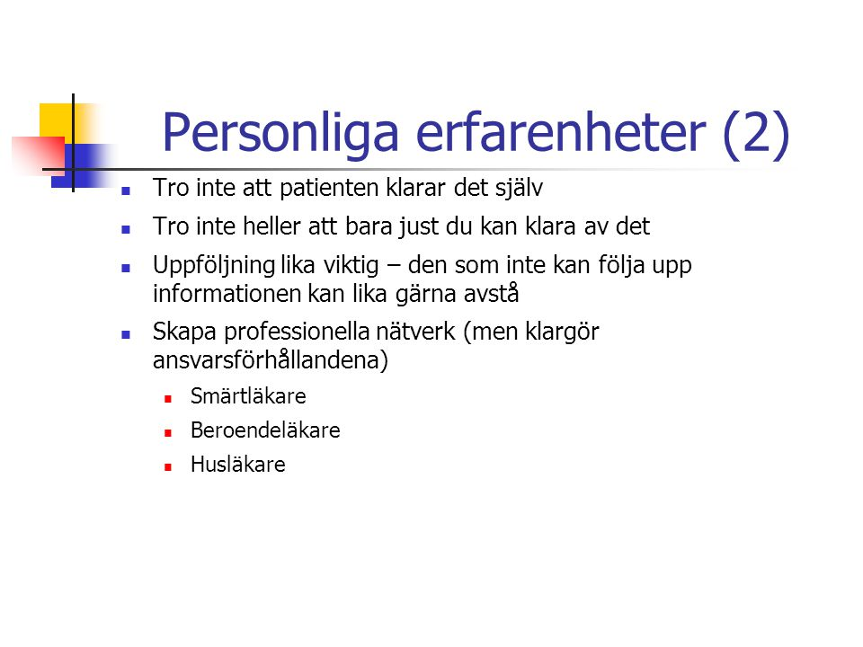 Personliga erfarenheter (2)