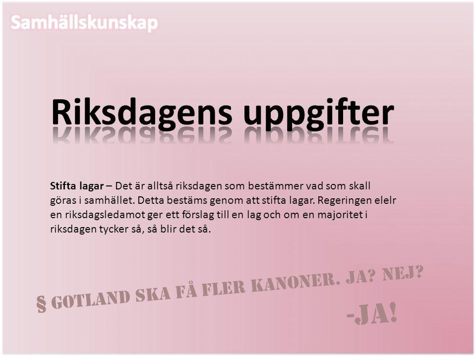 Riksdagens uppgifter -JA! § Gotland ska få fler kanoner. Ja Nej