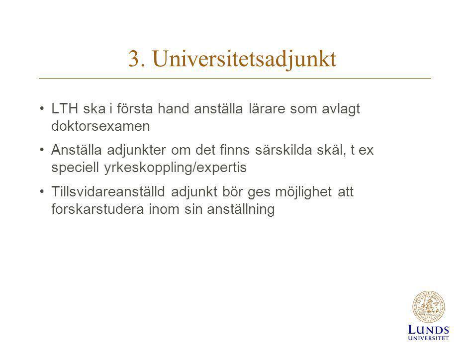 3. Universitetsadjunkt LTH ska i första hand anställa lärare som avlagt doktorsexamen.