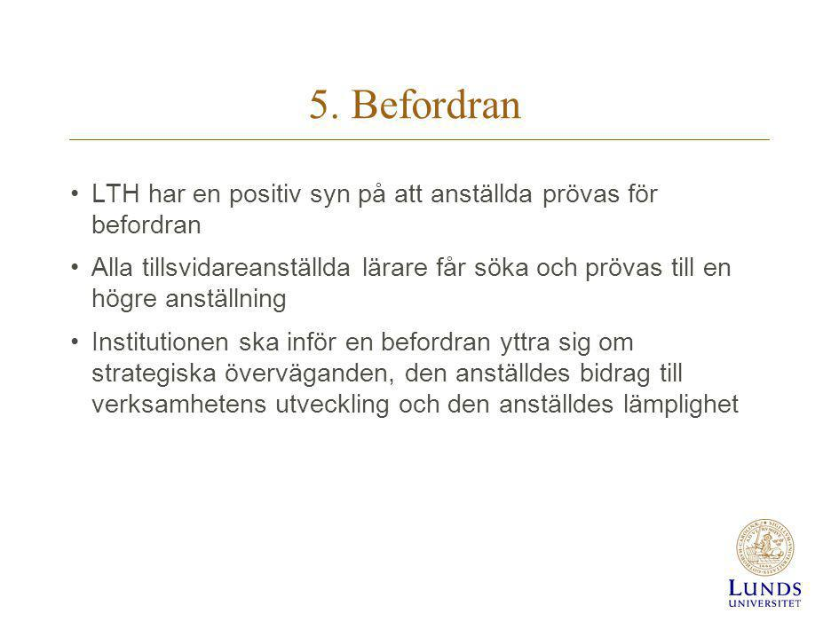 5. Befordran LTH har en positiv syn på att anställda prövas för befordran.