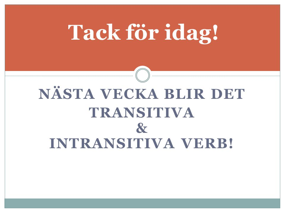 Transitiva & intransitiva verb!