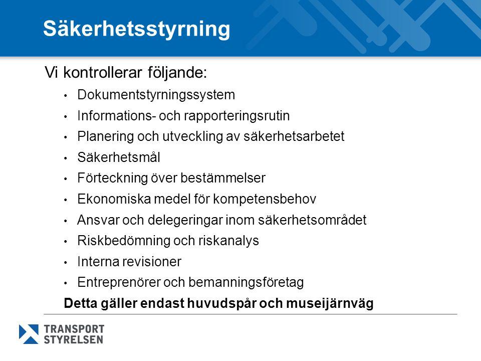 Säkerhetsstyrning Vi kontrollerar följande: Dokumentstyrningssystem