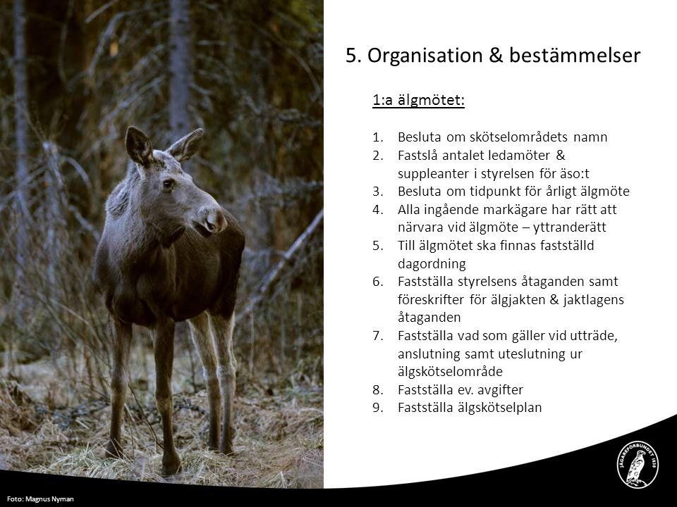 5. Organisation & bestämmelser