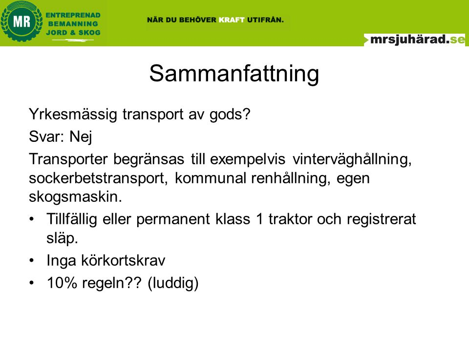 Sammanfattning Yrkesmässig transport av gods Svar: Nej