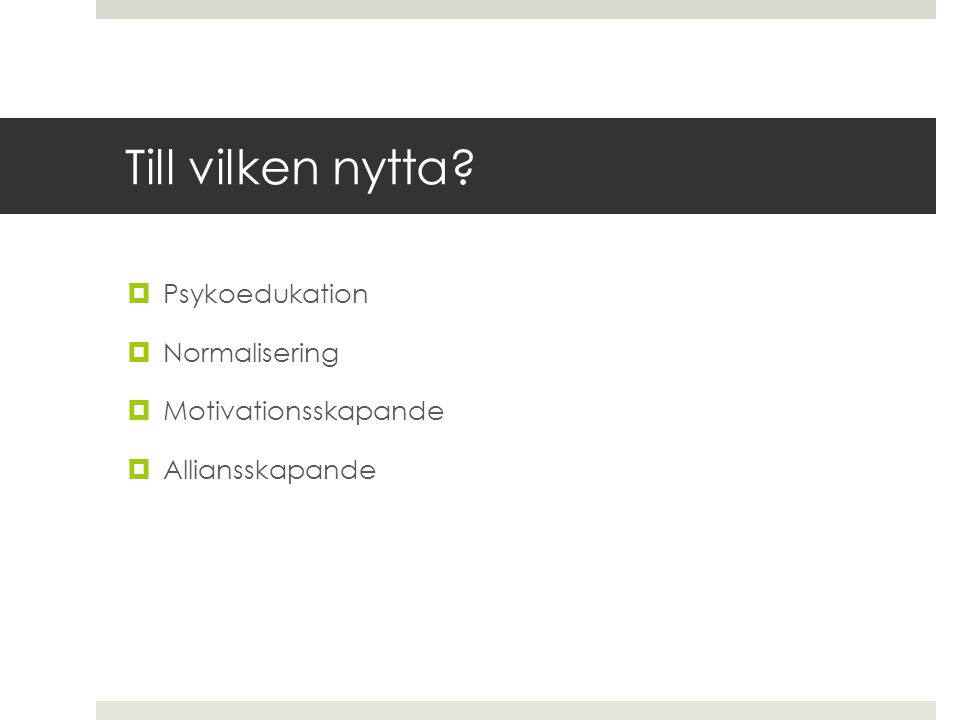 Till vilken nytta Psykoedukation Normalisering Motivationsskapande