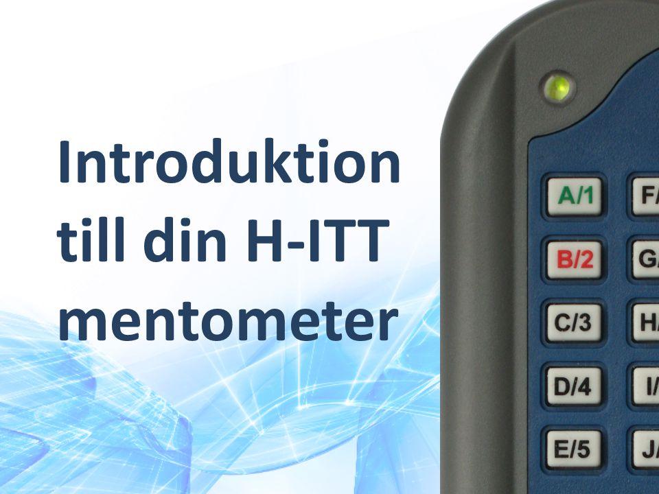 Introduktion till din H-ITT mentometer