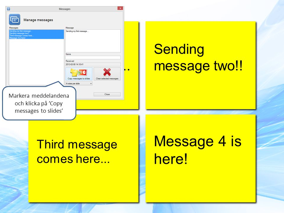 Markera meddelandena och klicka på 'Copy messages to slides'