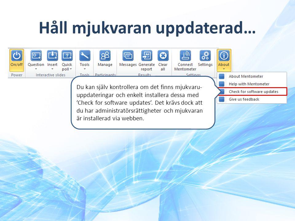 Håll mjukvaran uppdaterad…