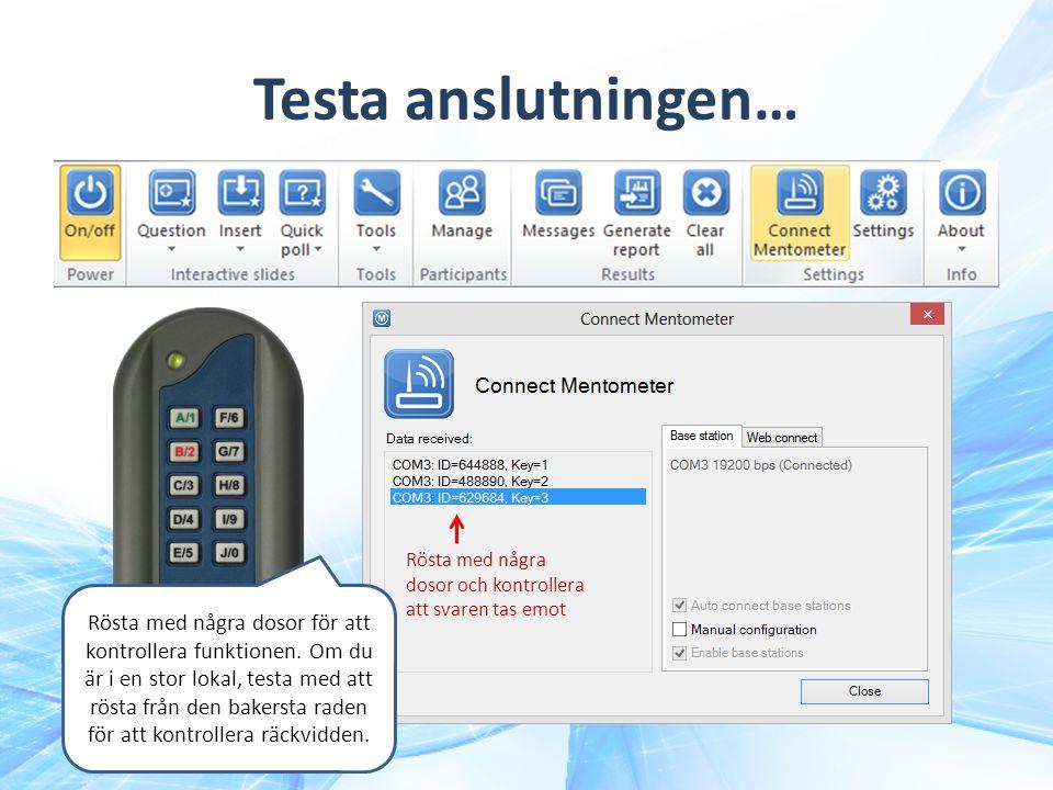Testa anslutningen… Rösta med några dosor och kontrollera att svaren tas emot.