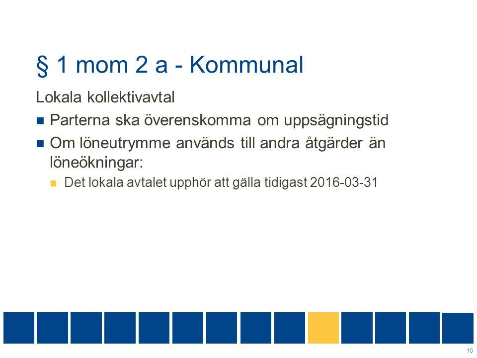 § 1 mom 2 a - Kommunal Lokala kollektivavtal