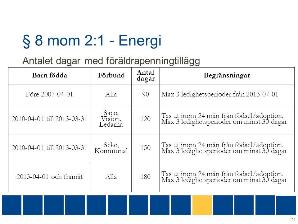 § 8 mom 2:1 - Energi Antalet dagar med föräldrapenningtillägg