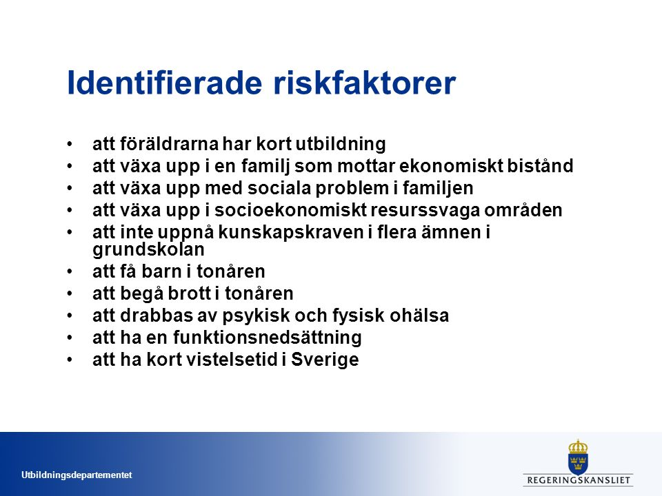 Identifierade riskfaktorer