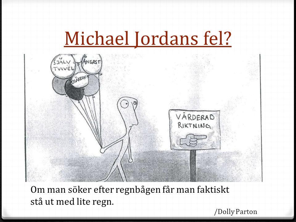 Michael Jordans fel Om man söker efter regnbågen får man faktiskt