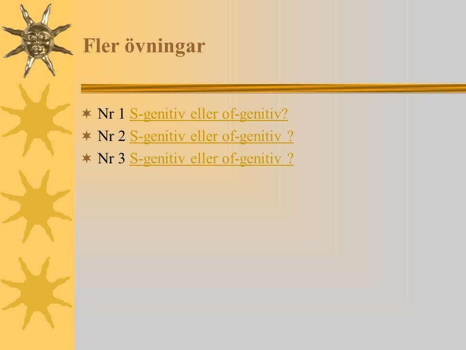 Fler övningar Nr 1 S-genitiv eller of-genitiv