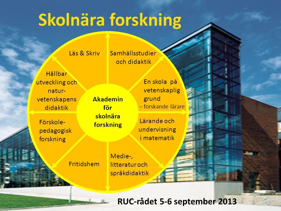 Skolnära forskning Akademin RUC-rådet 5-6 september 2013