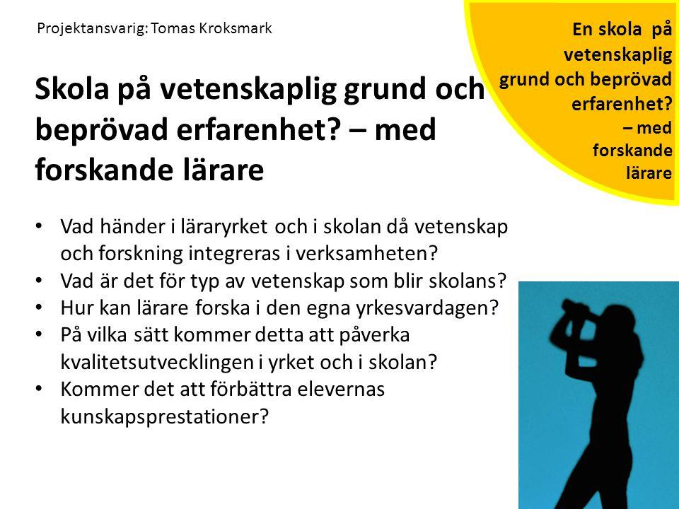 Projektansvarig: Tomas Kroksmark
