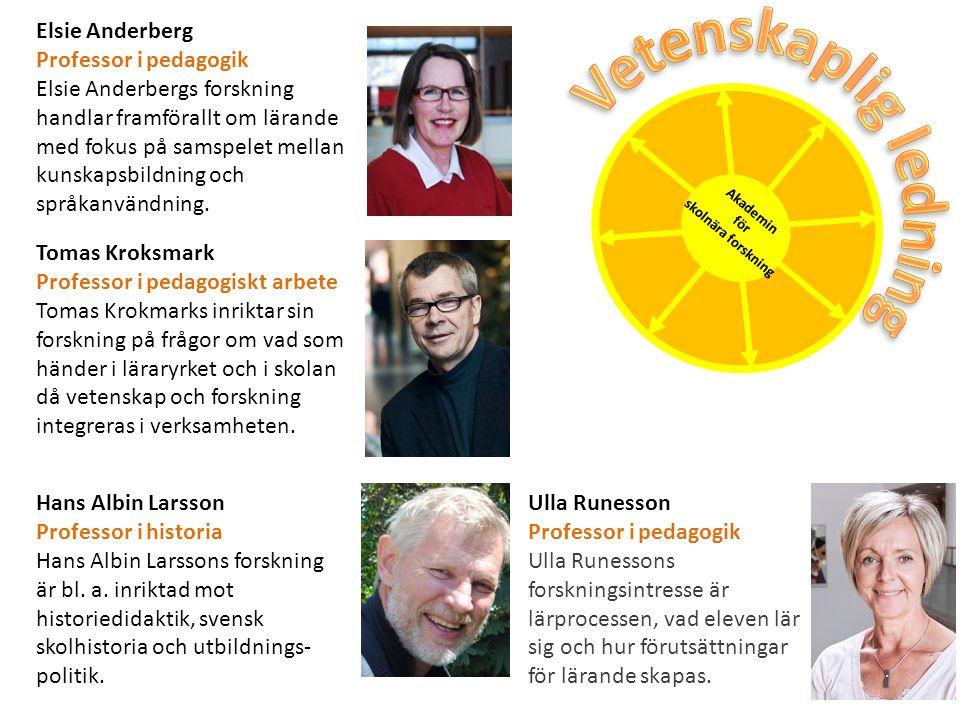Vetenskaplig ledning Elsie Anderberg Professor i pedagogik