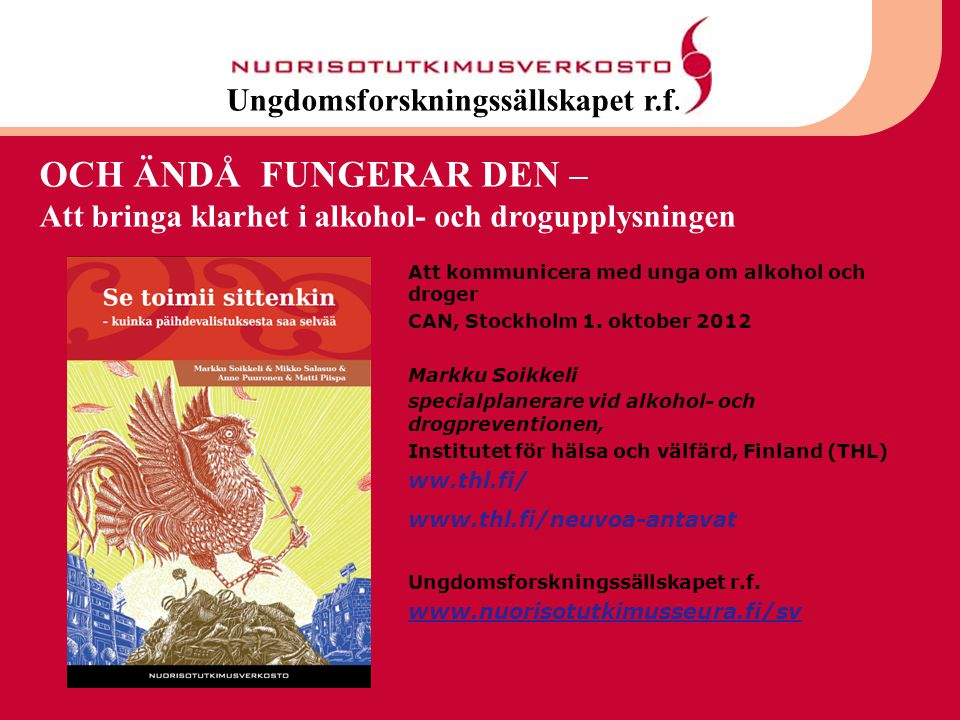 OCH ÄNDÅ FUNGERAR DEN – Ungdomsforskningssällskapet r.f.