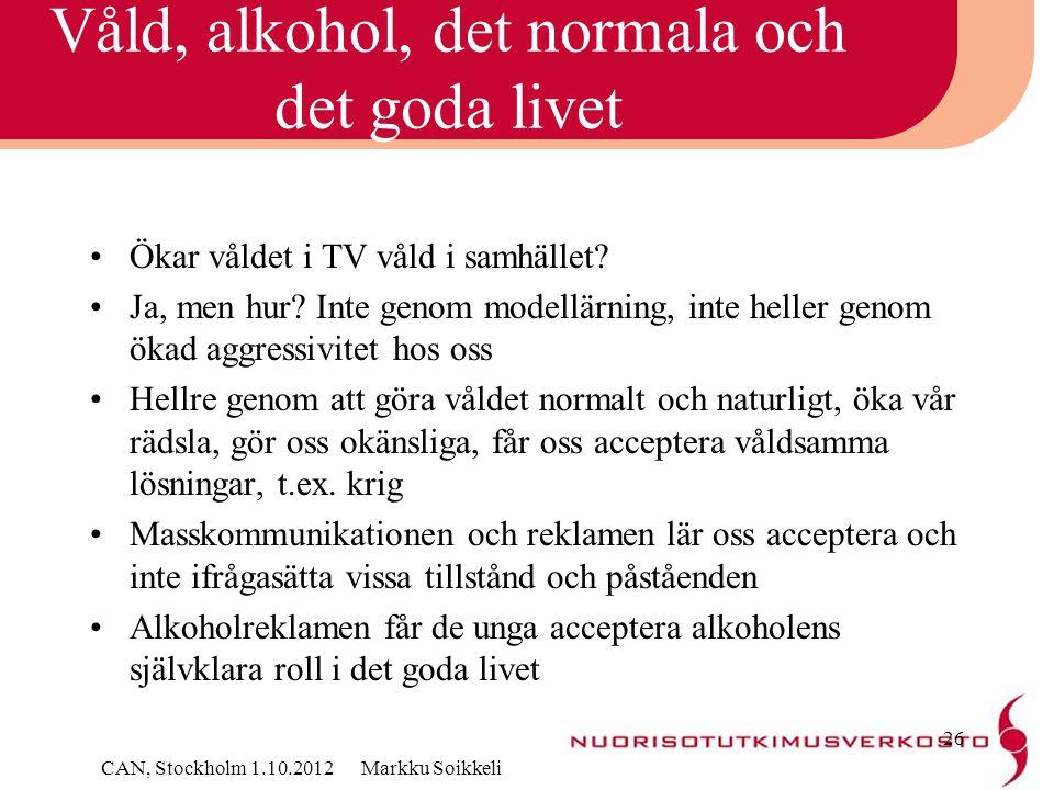 Våld, alkohol, det normala och det goda livet
