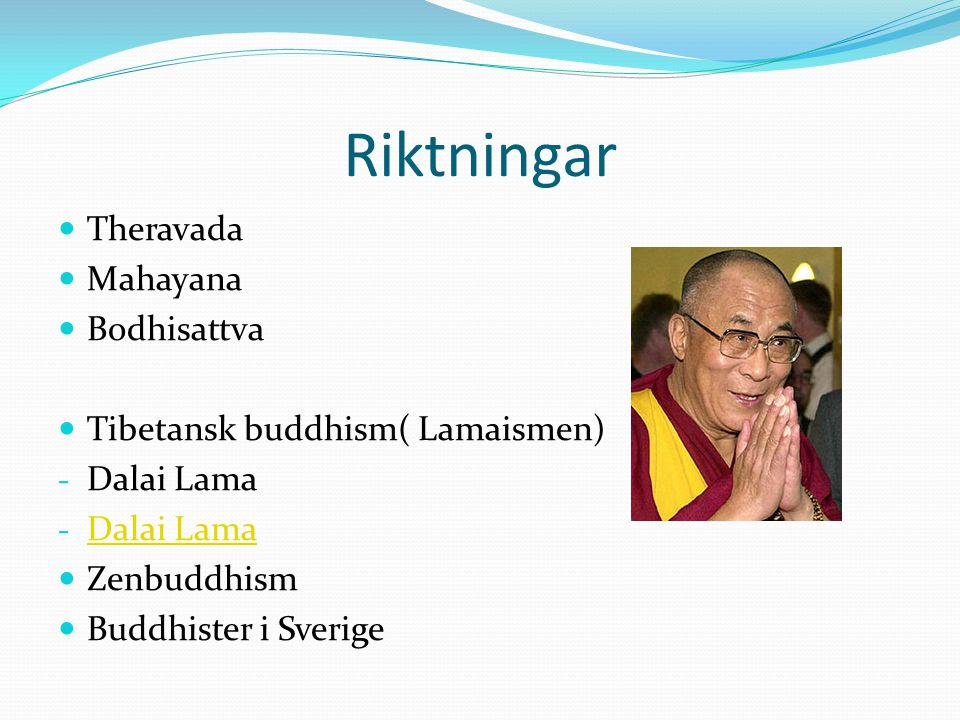 Riktningar Theravada Mahayana Bodhisattva