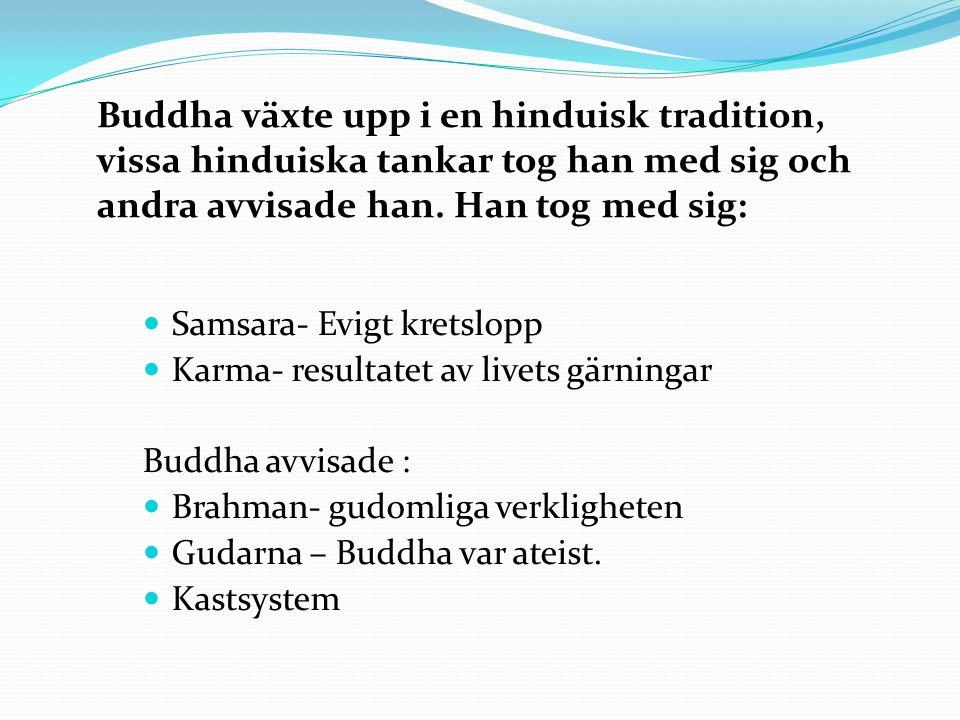 Buddha växte upp i en hinduisk tradition,