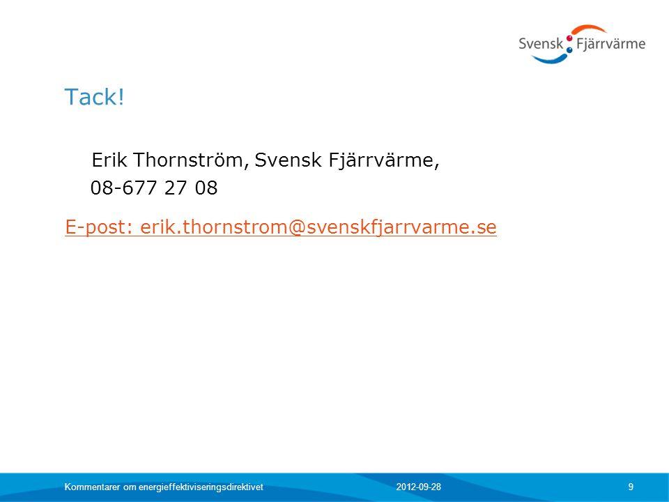 Tack! Erik Thornström, Svensk Fjärrvärme, 08-677 27 08 E-post: erik.thornstrom@svenskfjarrvarme.se