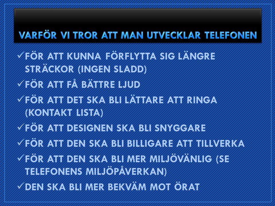 VARFÖR VI TROR ATT MAN UTVECKLAR TELEFONEN