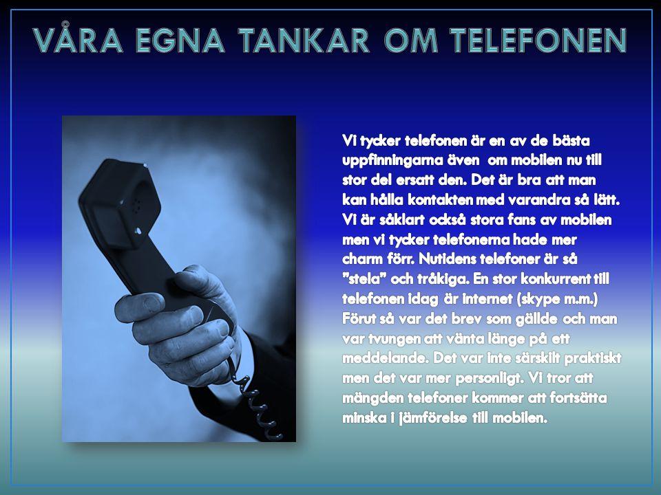 VÅRA EGNA TANKAR OM TELEFONEN