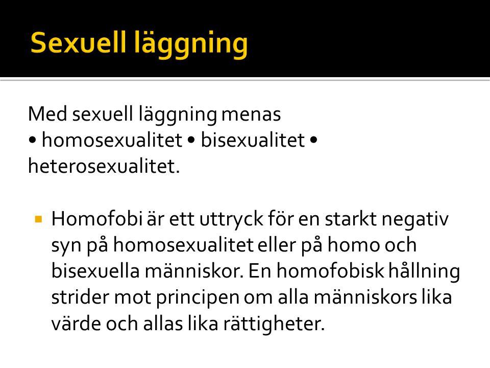 Sexuell läggning Med sexuell läggning menas